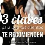 3 claves para que tus clientes te recomienden