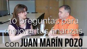 10 preguntas para mejorar tus finanzas con Juan Marín Pozo