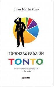 Finanzas para un tonto - Juan Marín Pozo