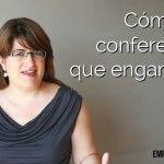 Cómo dar conferencias que enganchen y se recuerden