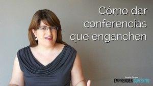 Cómo dar conferencias que enganchen
