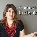 [Vídeo] Cómo definir a tu cliente ideal