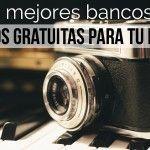 Los mejores bancos de fotos gratis para tu blog y redes sociales