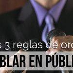 Las 3 reglas de oro al hablar en público