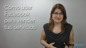 Cómo usar Facebook para vender tus servicios