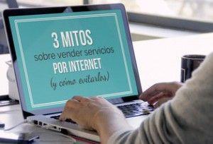 3 mitos sobre vender servicios por internet