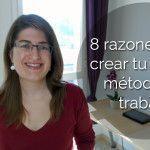 8 razones para crear tu propio método de trabajo