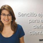 Sencillo ejercicio para elegir y definir a tu cliente ideal