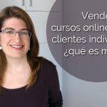 Vender cursos online o tener clientes individuales, ¿qué es mejor?