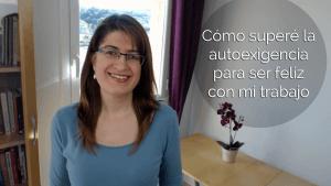 Cómo superar la autoexigencia para ser feliz con tu trabajo