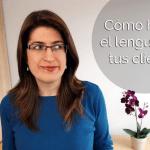 Cómo hablar el lenguaje de tus clientes para que te contraten