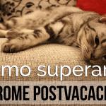 Cómo superar el síndrome postvacacional cuando eres emprendedor