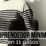 Ser emprendedor minimalista en 11 pasos
