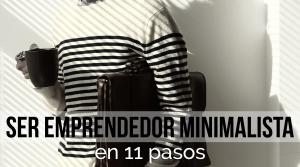 Ser emprendedor minimalista 11 pasos