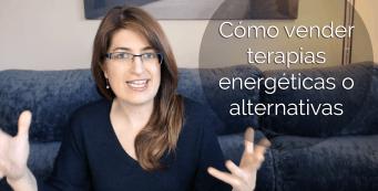 Como vender terapias energeticas o terapias alternativas