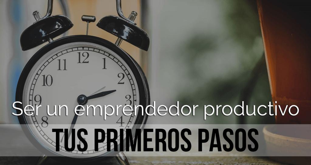 Ser un emprendedor productivo - Yolanda Pérez