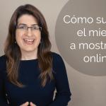 Cómo superar el miedo a mostrarte online