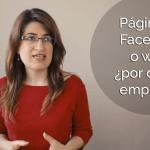 Página de Facebook o web, ¿por dónde empezar?