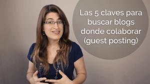 Las 5 claves para buscar blogs donde colaborar (guest posting)