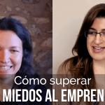 Cómo superar los miedos al emprender con Cristina Ramón