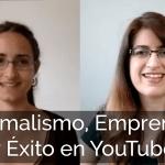 Minimalismo, emprender y éxito en YouTube con Adriana Coines