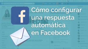 Cómo configurar una respuesta automática en Facebook