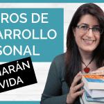 7 libros de desarrollo personal que cambiarán tu vida. Recomendaciones autoayuda
